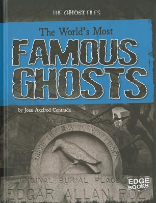 The World's Most Famous Ghosts By Axelrod-Contrada, Joan